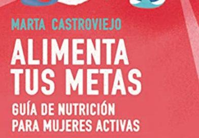 """""""Alimenta tus metas"""" el primer libro de la atleta riojana Marta Castroviejo"""